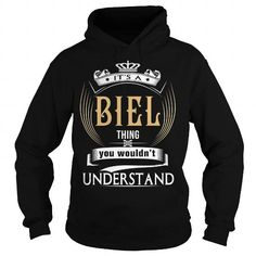 BIEL  Its a BIEL Thing You Wouldnt Understand  T Shirt Hoodie Hoodies YearName Birthday