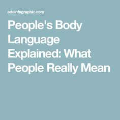 People's Body Language Explained: What People Really Mean