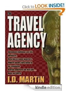 Free Kindle eBook: The Travel Agency  Author: Ian Martin  Genre: Science Fiction  Price: $0.00 (March 4 to 8 only)