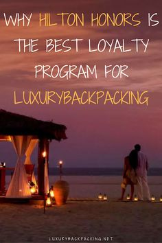 Why Hilton Honors is the best loyalty program for Luxury backpacking, travellers and everyone in between.