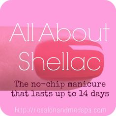 All About Shellac Manicures from Re Salon and Med Spa, the Premier Charlotte Salon