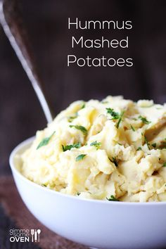 Hummus mashed potatoes - must try!  3 lbs. Yukon gold potatoes  3 Tbsp. butter or olive oil  2 cups favorite hummus, homemade or storebought  1/2 tsp. salt (or more to taste)  1/4 tsp. freshly-cracked black pepper  optional garnish: chopped fresh Italian parsley, lemon wedges, extra drizzle of olive oil