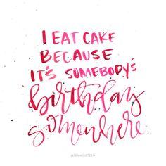 Cake everyday!