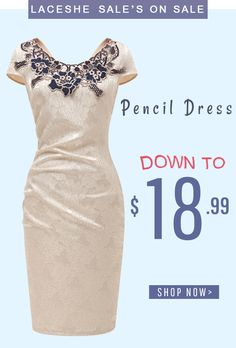 New arrivals of pencil dresses!!Down to $18.99 now! You would definitely regret if you miss it out. Free shipping worldwide & reasonable price with high quality. Hurry to shop it at laceshe.com.