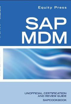 SAP Netweaver Master Data Management Frequently Asked Questions: SAP MDM FAQ by Michael Martinez. $9.58. 256 pages