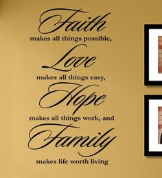 Faith makes all things possible, Love makes all things easy, Hope makes all things work, and Famiy makes life worth living Vinyl Wall Decals Quotes Sayings Words Art Decor Lettering Vinyl Wall Art Inspirational Uplifting - - Great decoration that looks hand painted on your walls after applying it. - MATTE BLACK in color