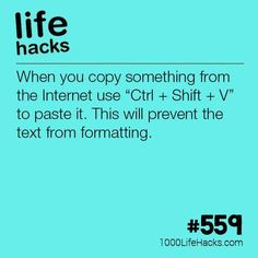 "Paste Text Without Formatting - 1000 Life Hacks - When you copy something from the Internet use ""Ctrl + Shift + V"" to paste it. This will prevent - Simple Life Hacks, Useful Life Hacks, Computer Help, Computer Tips, Computer Science, 1000 Lifehacks, Life Hacks For School, Tech Hacks, College Hacks"