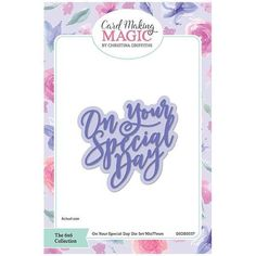 Card Making Magic Die Set On Your Special Day Sentiment | 6x6 Collection by Christina Griffiths