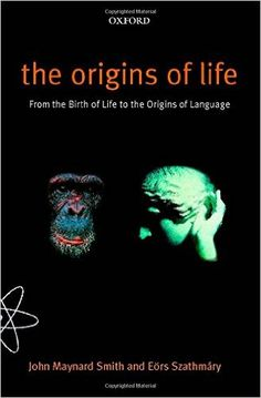 Amazon.com: The Origins of Life: From the Birth of Life to the Origin of Language (9780192862099): John Maynard Smith, Eörs Szathmáry: Books