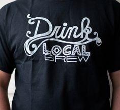 Drink Local Brew black tshirt by exit343design on Etsy, $20.00