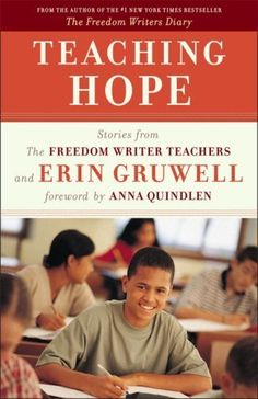 Teaching Hope: Stories from the Freedom Writer Teachers and Erin Gruwell by The Freedom Writers