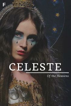 Celeste meaning Of the Heavens Latin names C baby girl names C baby names female names whimsical baby names baby girl names traditional names names that start with C strong baby names unique baby names feminine names nature names