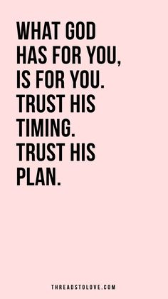 What God has for you is for you. Trust His timing. Trust His plan. // Christian iPhone Wallpaper, scripture iPhone backgrounds, inspirational iPhone w… – Quotation Mark Jesus Quotes, Faith Quotes, Me Quotes, Gods Plan Quotes, Trust In God Quotes, Gods Timing Quotes, Trust Gods Timing, Trust Gods Plan, Biblical Inspirational Quotes