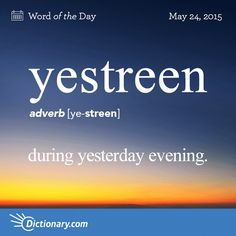 Today's Word of the Day is yestreen. Learn its definition, pronunciation, etymology and more. Join over 19 million fans who boost their vocabulary every day. Interesting English Words, Unusual Words, Weird Words, Rare Words, Learn English Words, New Words, Cool Words In English, English Idioms, English Phrases