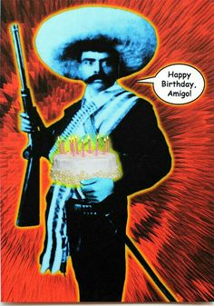 Funny Zapata birthday card is crafted in Popliments' copyrighted psychedelic pop…