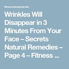 Wrinkles Will Disappear in 3 Minutes From Your Face – Secrets Natural Remedies – Page 4 – Fitness Motivational