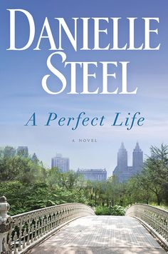 """""""A Perfect Life,"""" by Danielle Steel, tells the touching story of a mother and daughter relationship and their trials in life. #book"""