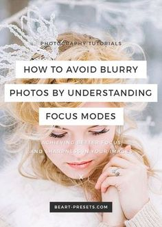Photography Tips | How to Avoid Blurry Photos by Understanding Focus Modes
