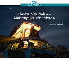 """Rester, c'est exister. Mais voyager, c'est vivre."" Destinations, Camping Car, Movies, Movie Posters, Inspiration, Camping Heater, Biblical Inspiration, Films, Film Poster"