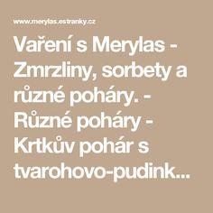 Vaření s Merylas - Zmrzliny, sorbety a různé poháry. - Různé poháry - Krtkův pohár s tvarohovo-pudinkovým krémem