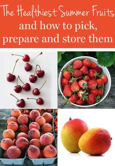 The healthiest fruits to snack on this summer (plus tips for picking, preparing and storing them)