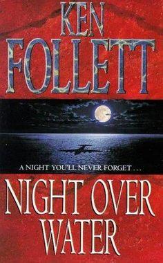 Night Over Water by Ken Follett - book cover, description, publication history. I Love Books, Great Books, My Books, Books To Read, Ken Follett, Popular Books, Tk Maxx, Book Fandoms, Book Authors