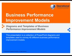 https://flevy.com/browse/operations/business-performance-improvement-models-218/ref/documentsfiles/ This presentation is a collection of PowerPoint diagrams and templates used to convey 36 different business performance improvement models.
