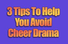 3 Tips To Help You Avoid Cheer Drama