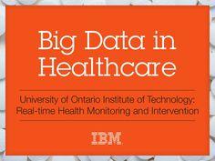 Big Data in Healthcare: UOIT Case Study via Slideshare