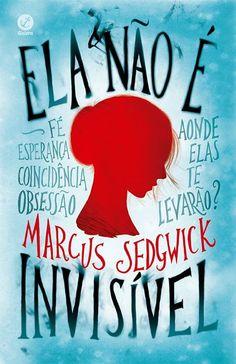 Título: Ela não é invisível Autor(a): Marcus Sedgwick Gênero: Jovem Adulto Páginas: 256 Editora: Galera Sinopse: Laureth é uma ad...