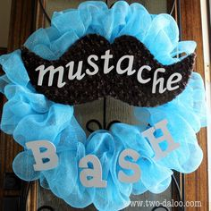 Baby Mustache Bash Shower - @Amber Seymore when you have a child!!!! I am so throwing you a mustache bash!