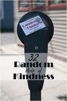 "32 Random Acts of Kindness...  For our birthdays this year we thought we'd ""pay it forward"" by spending the day being awesome!  We carried out 32 Random Acts of Kindness and it was one of THE best ways to celebrate!!  Check out what we did...."
