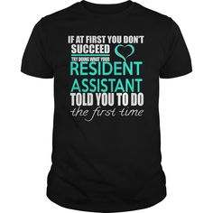Try Doing What Your Resident Assistant Told You To Do T-Shirt, Hoodie Resident Assistant