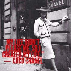 - Coco Chanel