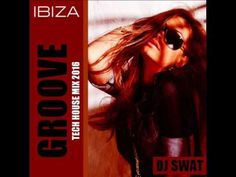 IBIZA Tech House Mix 2016. (***GROOVE***) Dj Swat
