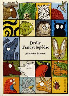 A feuilleter le soir dans le lit :) Des animaux regroupés selon la fantaisie de l'illustratrice. Les noms et les couleurs sont exacts. Seuls les familles et parfois les contextes sont passés par l'imagination d'Adrienne Barman.  Drôle d'encyclopédie - Adrienne Barman  #book #livre #enfant