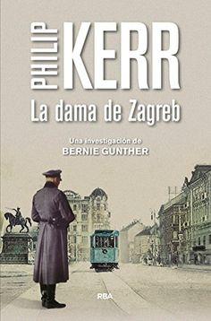 La Dama De Zagreb (SERIE NEGRA BIBAUT) de PHILIP KERR  https://www.amazon.es/dp/849056664X/ref=cm_sw_r_pi_dp_x_Bh7-xbXVT80F2