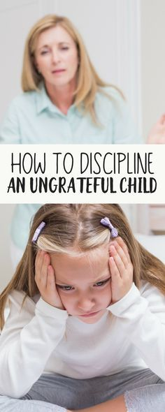 Discipline is one of the tools you have as a parent. Here are effective ways to discipline an ungrateful child.