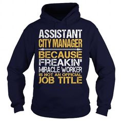 Awesome Tee For  Assistant City Manager T-Shirts, Hoodies (36.99$ ==► Order Here!)