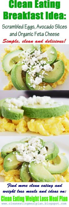Healthy breakfast recipe: scrambled eggs, avocado, organic feta cheese. (from Clean Eating Weight Loss Meal Plan Blog) Click pin for daily clean eating & weight loss meal plans and easy healthy recipes. by ronda