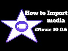 """How to Import Media in to iMovie 10.0.6 