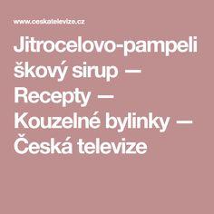 Jitrocelovo-pampeliškový sirup — Recepty — Kouzelné bylinky — Česká televize