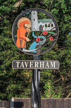Taverham Village Sign in Norfolk England Pub Signs, Shop Signs, Norwich Norfolk, Norfolk England, Great Yarmouth, Village People, English Village, My Kind Of Town, Decorative Signs