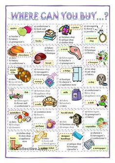 A simple WS for elementary students. Useful while learning the vocabulary related to shopping. It´s multiple choice practice - students have to find the shop where a certain product is sold. - ESL worksheets