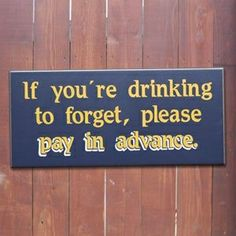Discover and share Funny Bar Quotes. Explore our collection of motivational and famous quotes by authors you know and love. Funny Bar Signs, Pub Signs, Beer Signs, Lake Signs, Bar Quotes, Sign Quotes, Funny Quotes, Chalk Quotes, Quotable Quotes