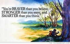 More Than Sayings: You're braver than you believe