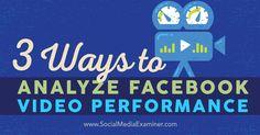 3 Ways to Analyze Facebook Video Performance - http://helenowen.org/3-ways-analyze-facebook-video-performance/