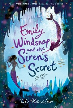 Emily Windsnap and the Siren's Secret, by Liz Kessler, illustrated by Sarah Gibb. E-book 9780763652470 / Ages 8-12
