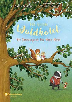 Amazon.com: Das kleine Waldhotel, Band 04: Ein Sommergast für Mona Maus (German Edition) eBook: George, Kallie, Viseneber, Karolin: Kindle Store