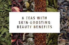 6 teas to drink for seriously radiant skin- rooibos for anti-aging green tea reduces inflammation